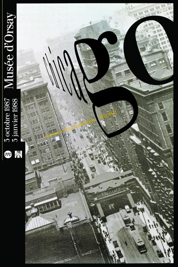 Poster for the exhibition Chicago, naissance  d'une métropole, 1877-1922 at Musée d'Orsay,  Paris,1987  Design: Philippe Apeloig